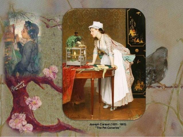 "Joseph Caraud (1821- 1905)    ""The Pet Canaries"""