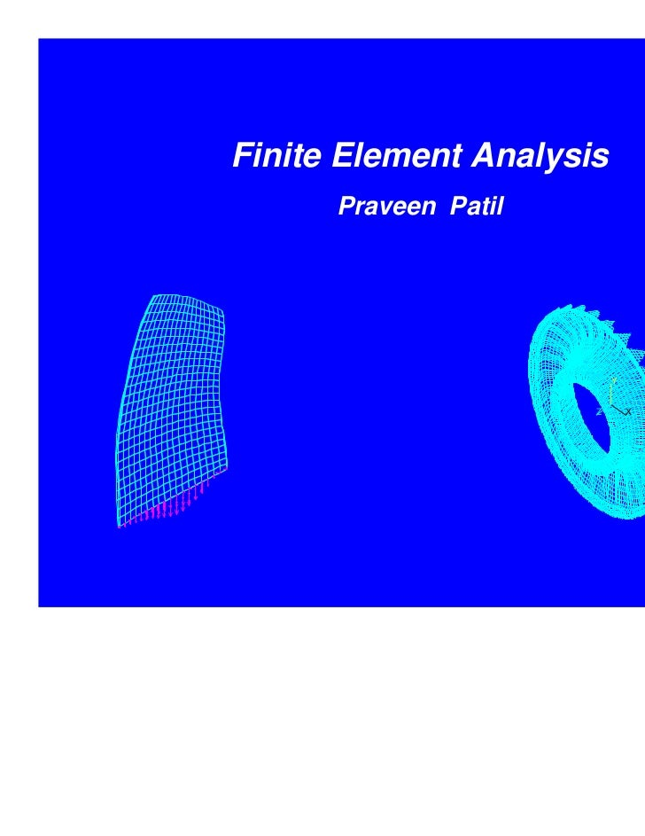 Finite Element Analysis      Praveen Patil                          Y                      Z       X