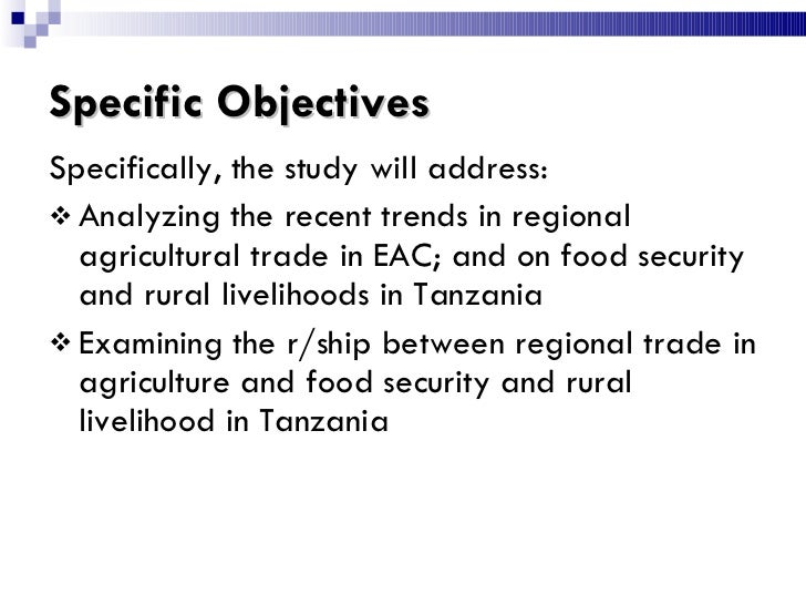 Specific Objectives <ul><li>Specifically, the study will address: </li></ul><ul><li>Analyzing the recent trends in regiona...