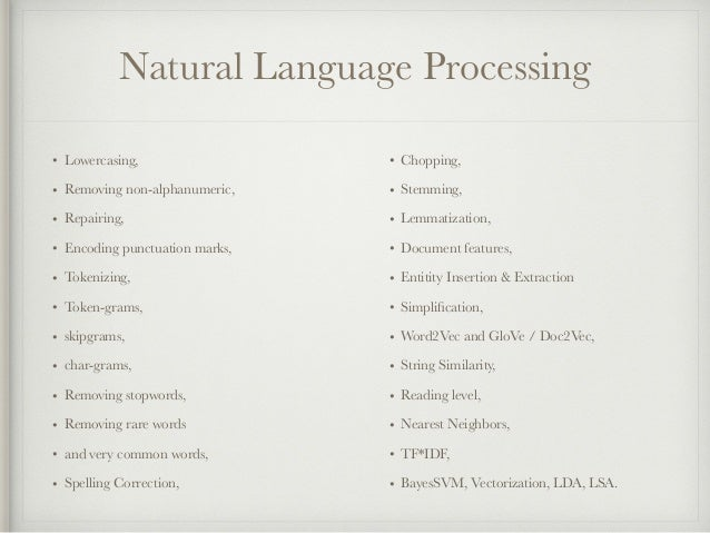 Natural Language Processing • Lowercasing, • Removing non-alphanumeric, • Repairing, • Encoding punctuation marks, • Token...