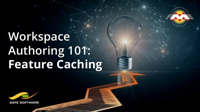 Workspace Authoring 101: Feature Caching