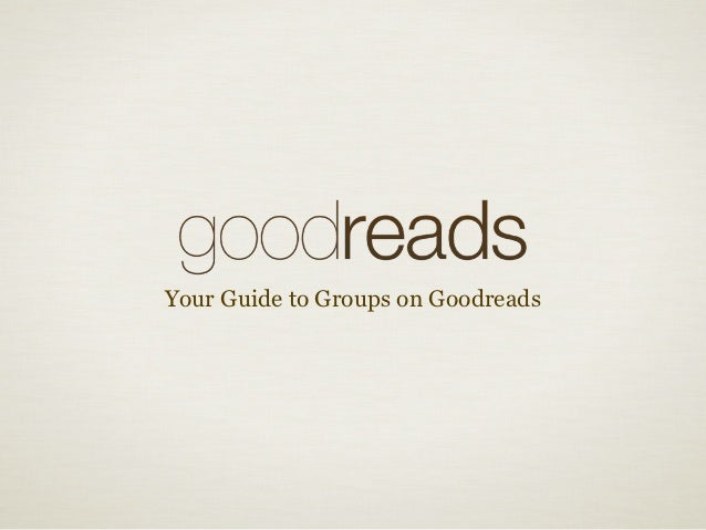 Your Guide to Groups on Goodreads