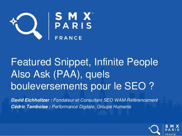 Featured Snippet, Infinite People Also Ask (PAA), quels bouleversements pour le SEO ? David Eichholtzer : Fondateur et Con...