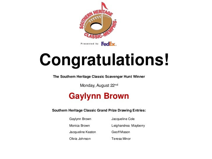 Congratulations! <br />The Southern Heritage Classic Scavenger Hunt Winner<br />Monday, August 22nd<br /> <br />Gaylynn Br...
