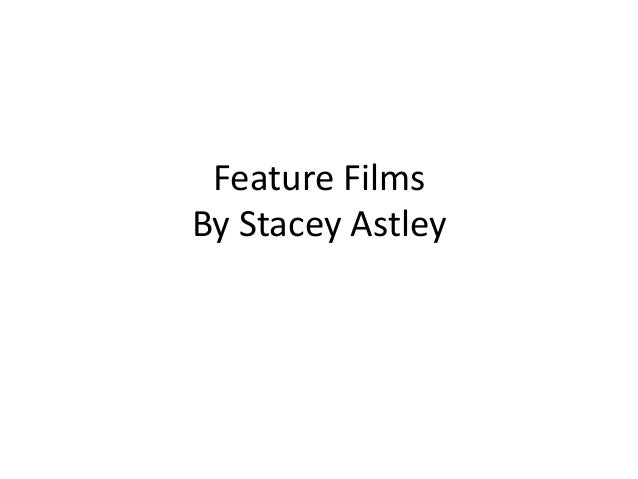 Feature Films By Stacey Astley