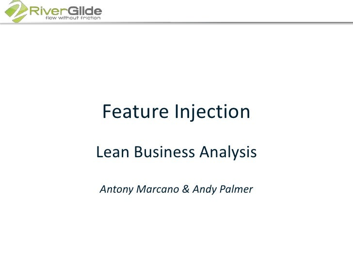 Feature Injection<br />Lean Business Analysis<br />Antony Marcano & Andy Palmer<br />