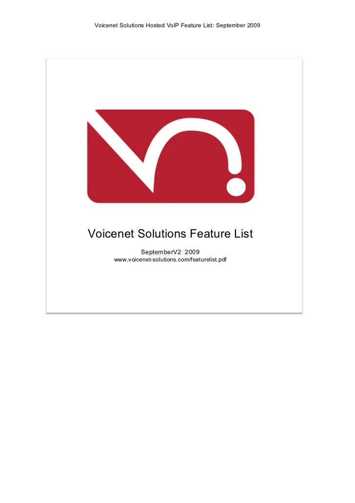 Voicenet Solutions Hosted VoIP Feature List: September 2009Voicenet Solutions Feature List                 SeptemberV2 200...