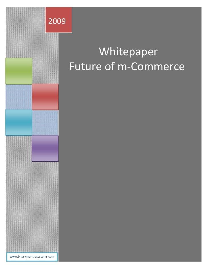 2009                                   Whitepaper                              Future of m-Commerce                       ...