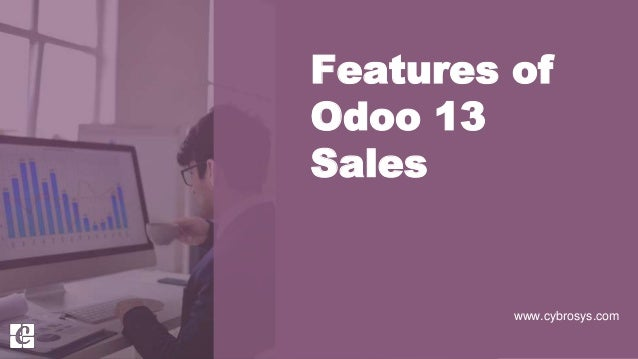 Features of Odoo 13 Sales www.cybrosys.com