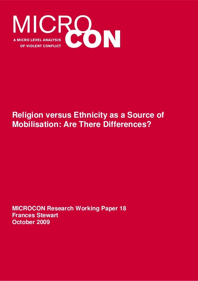 Religion versus Ethnicity as a Source ofMobilisation: Are There Differences?MICROCON Research Working Paper 18Frances Stew...