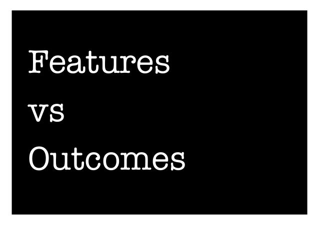 Features  vs  Outcomes