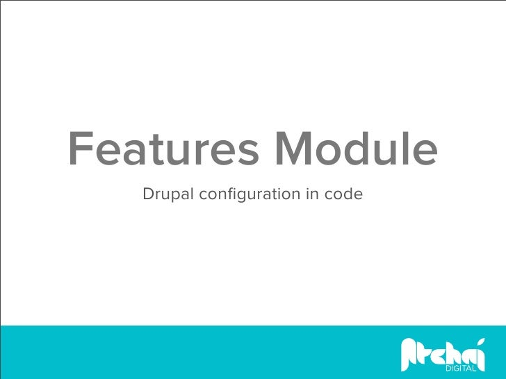 Features Module   Drupal configuration in code