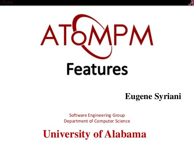 University of Alabama Software Engineering Group Department of Computer Science Eugene Syriani