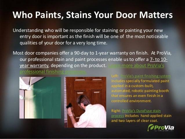 Who Paints, Stains Your Door Matters Understanding who will be responsible for staining or painting your new entry door is...