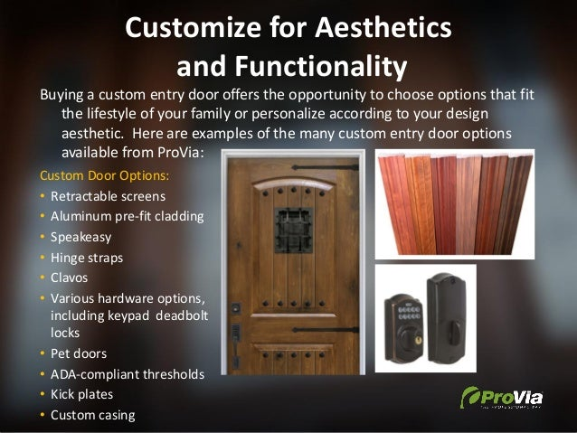 Customize for Aesthetics and Functionality Buying a custom entry door offers the opportunity to choose options that fit th...