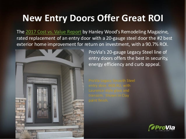 New Entry Doors Offer Great ROI The 2017 Cost vs. Value Report by Hanley Wood's Remodeling Magazine, rated replacement of ...
