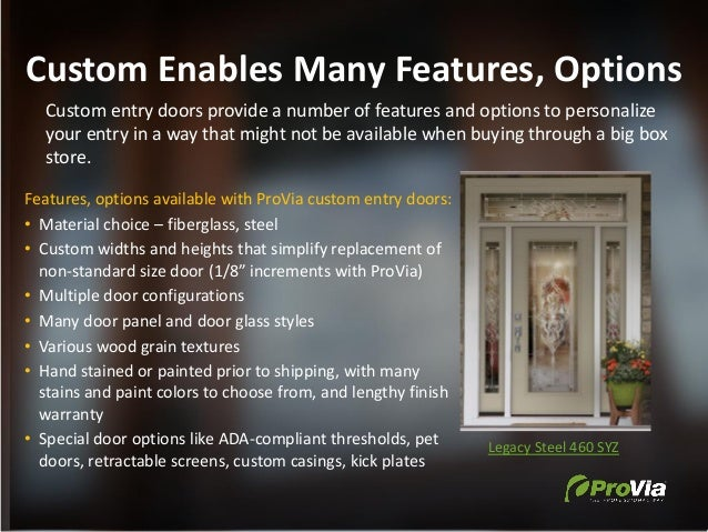 Custom Enables Many Features, Options Custom entry doors provide a number of features and options to personalize your entr...