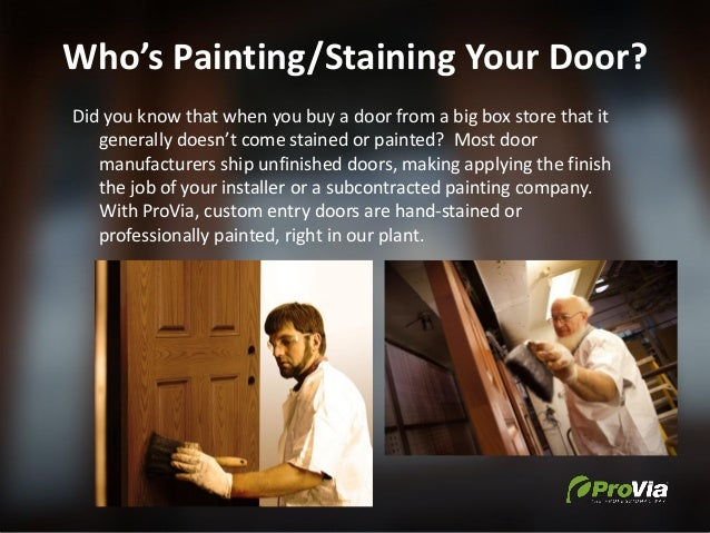 Who's Painting/Staining Your Door? Did you know that when you buy a door from a big box store that it generally doesn't co...
