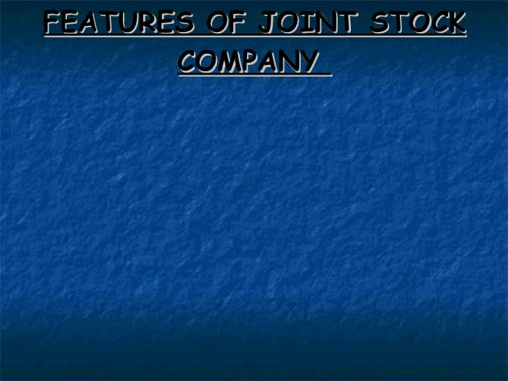 FEATURES OF JOINT STOCK COMPANY