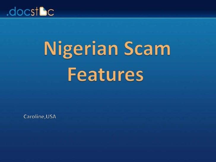 Nigerian Scam Features         Caroline,USA<br />