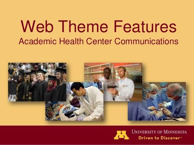 Web Theme FeaturesAcademic Health Center Communications