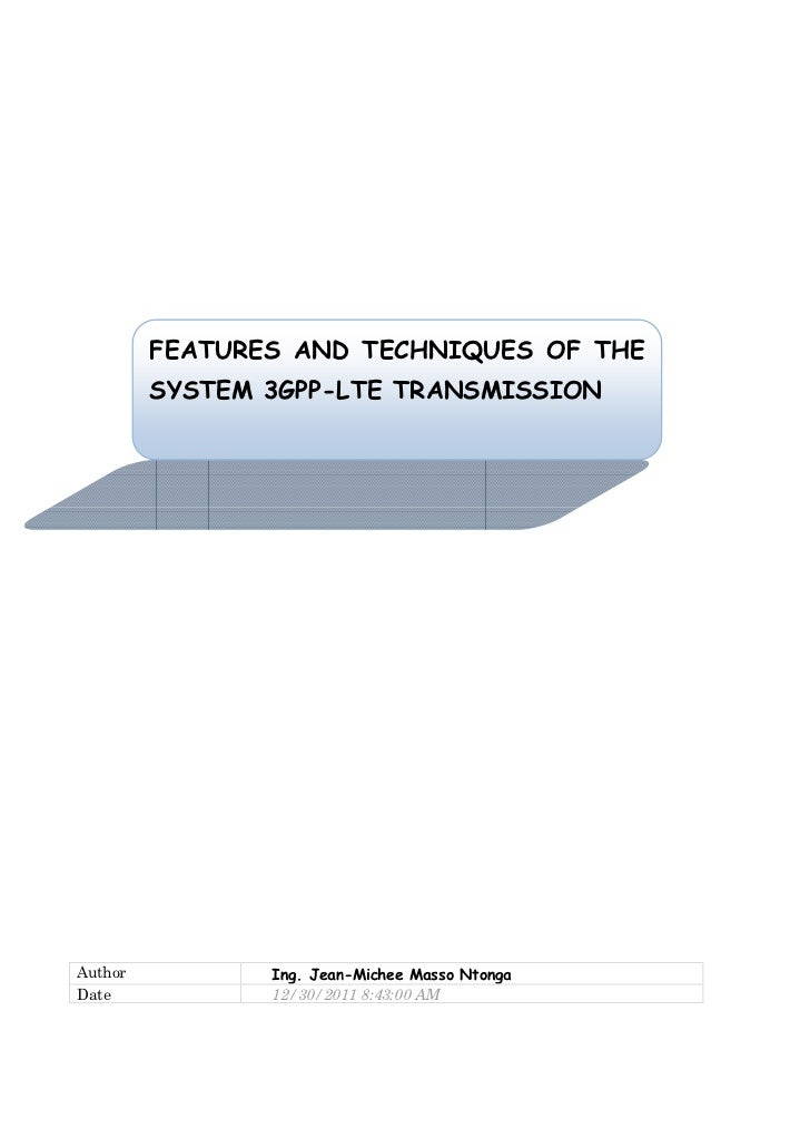 FEATURES AND TECHNIQUES OF THE         SYSTEM 3GPP-LTE TRANSMISSIONAuthor          Ing. Jean-Michee Masso NtongaDate      ...