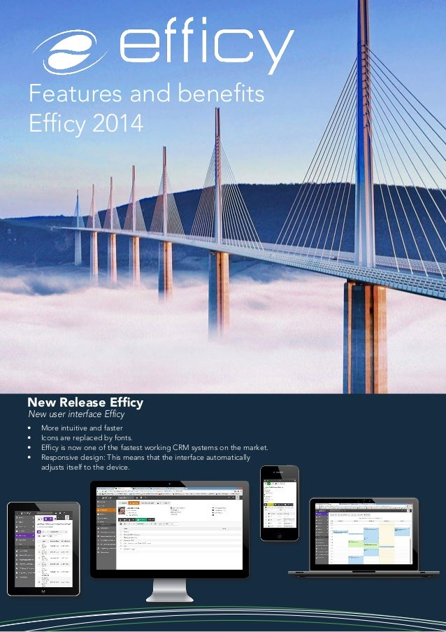 New user interface Efficy Features and benefits Efficy 2014 New Release Efficy •	 More intuitive and faster •	 Icons are r...