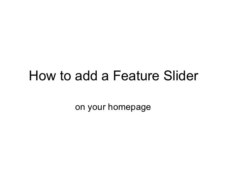 How to add a Feature Slider on your homepage