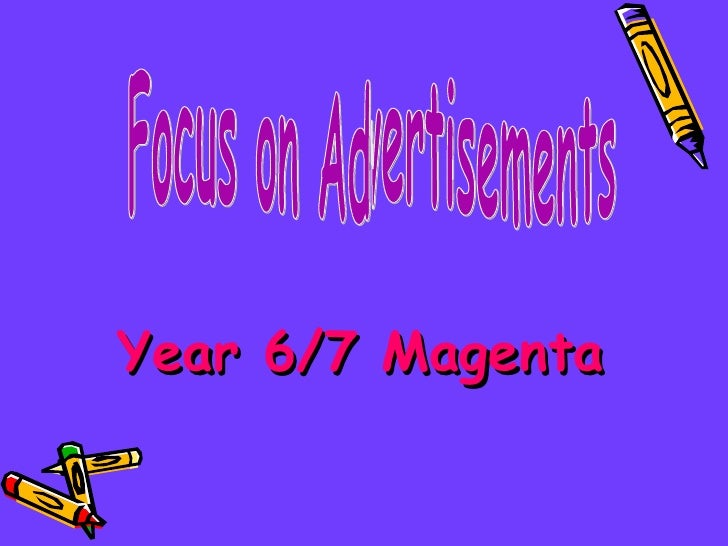 Year 6/7 Magenta Focus on Advertisements