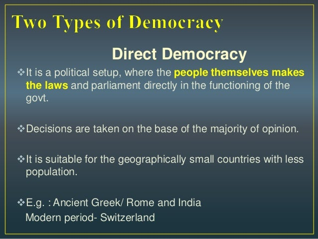 democratic features Majority rule- the system of government is based on parliamentry majorities representative elections-the people are allowed to elect represtatives to speak for their views and interests.