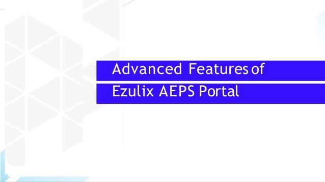 Advanced Features of Ezulix AEPS Portal
