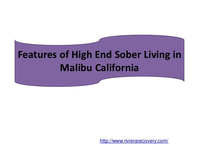 Features Of High End Sober Living In Malibu California  Http://www.rivierarecovery ...