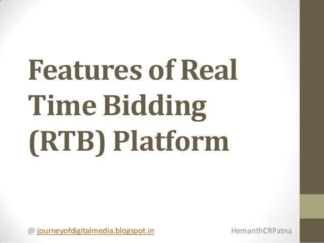 Features of Real Time Bidding (RTB) Platform @ journeyofdigitalmedia.blogspot.in  HemanthCRPatna