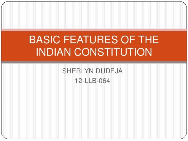 essay on key features of indian constitution
