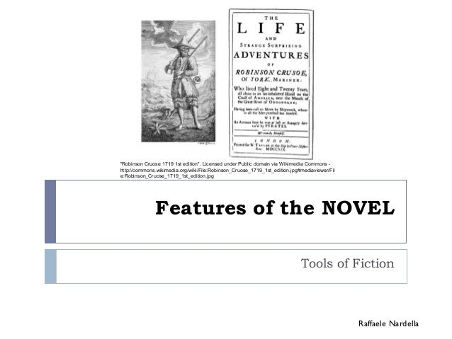 """Features of the NOVEL  Tools of Fiction  Raffaele Nardella  """"Robinson Cruose 1719 1st edition"""". Licensed under Public doma..."""
