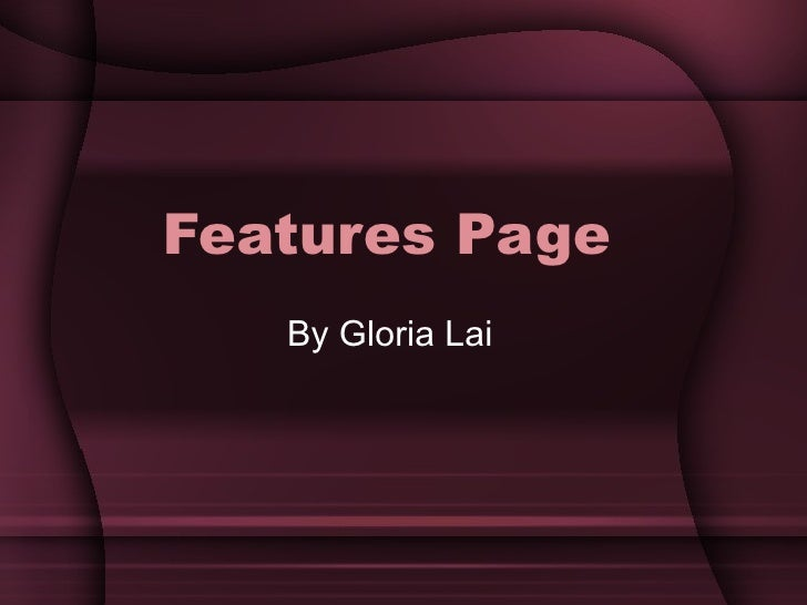 Features Page By Gloria Lai