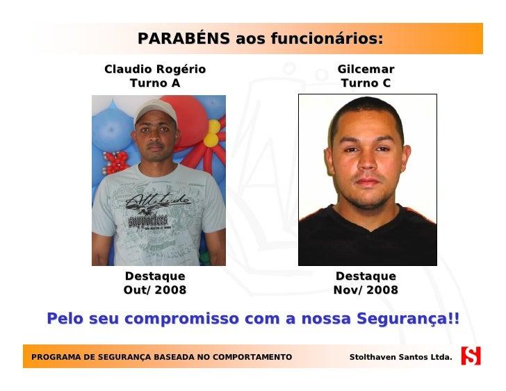 PARABÉNS aos funcionários:             Claudio Rogério                      Gilcemar                 Turno A              ...