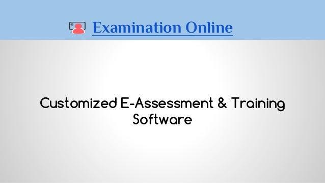 Customized E-Assessment & Training Software Examination Online