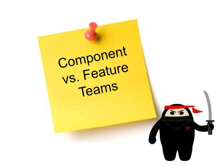 Component vs. Feature Teams<br />