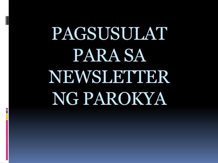 PAGSUSULATPARA SA NEWSLETTERNG PAROKYA<br />
