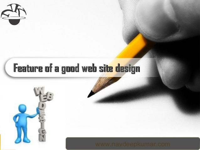 www.navdeepkumar.com Feature of a good web site designFeature of a good web site design