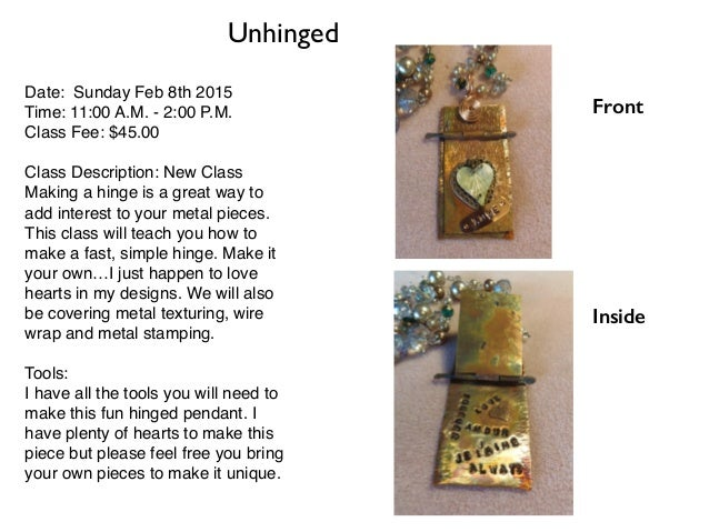 Date: Sunday Feb 8th 2015 Time: 11:00 A.M. - 2:00 P.M. Class Fee: $45.00 Class Description: New Class Making a hinge is a ...