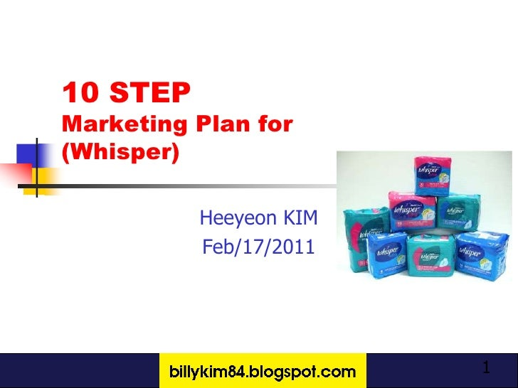 10 STEPMarketing Plan for(Whisper)          Heeyeon KIM          Feb/17/2011                        1