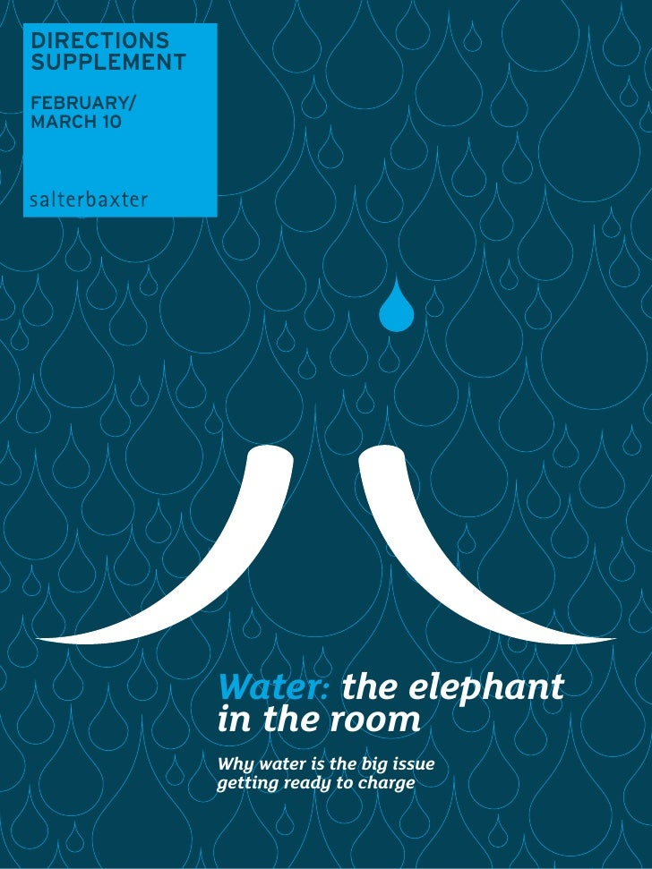 DIRECTIONS SUPPLEMENT FEbRUaRy/ MaRCh 10                  Water: the elephant              in the room              Why wa...
