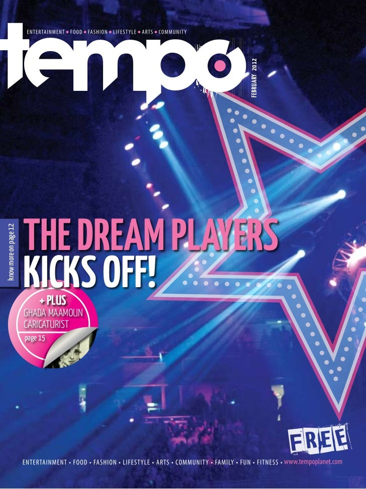 FEBRUARY 2012                       THE DREAM PLAYERSknow more on page 12                       KICKS OFF!                ...