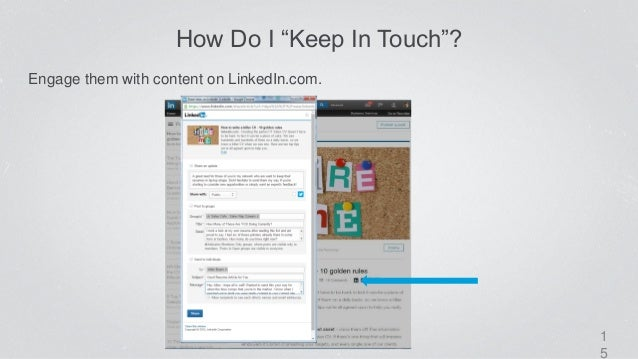 """1 5 How Do I """"Keep In Touch""""? Engage them with content on LinkedIn.com."""