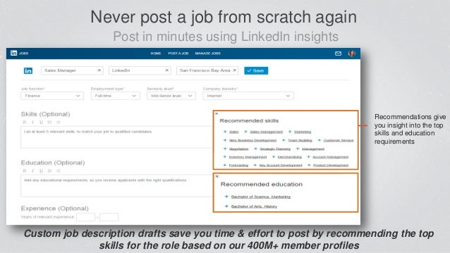 Post in minutes using LinkedIn insights Never post a job from scratch again Recommendations give you insight into the top ...