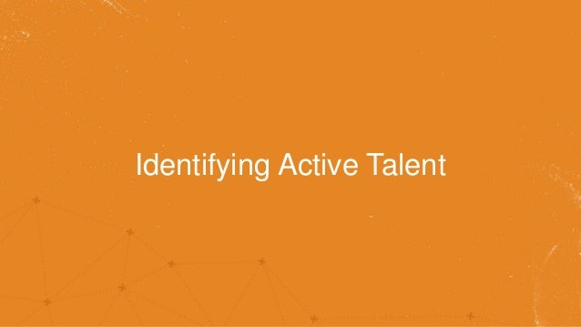 Identifying Active Talent