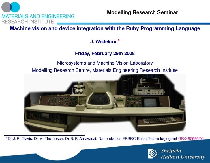 Modelling Research Seminar     Machine vision and device integration with the Ruby Programming Language                   ...