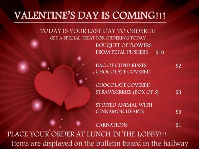 VALENTINE'S DAY IS COMING!!! TODAY IS YOUR LAST DAY TO ORDER!!!! GET A SPECIAL TREAT FOR ORDERING TODAY BOUQUET OF FLOWERS...